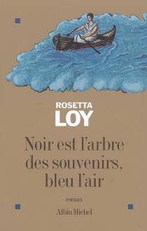 Noir est l'arbre des souvenirs, bleu l'air - RosettaLoy