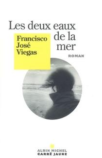 Les deux eaux de la mer - Francisco JoséViegas