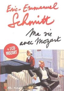 Ma vie avec Mozart - Éric-EmmanuelSchmitt