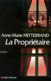 La propriétaire - Anne-MarieMitterrand