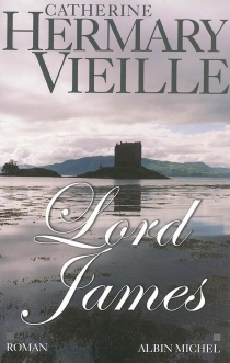 Lord James - Catherine Hermary-Vieille