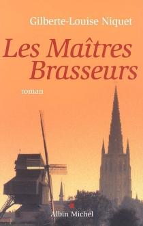 Les maîtres brasseurs - Gilberte-LouiseNiquet