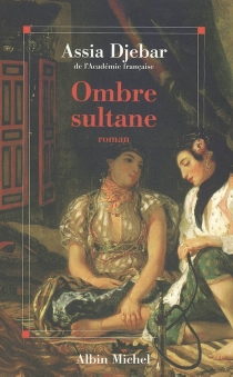 Ombre sultane - AssiaDjebar