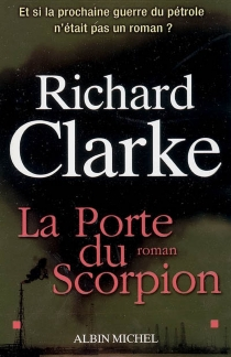 La porte du scorpion - Richard A.Clarke