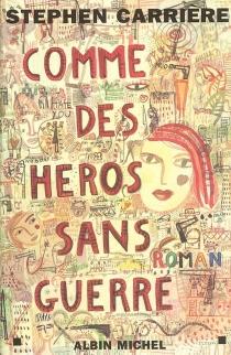 Comme des héros sans guerre - StephenCarrière