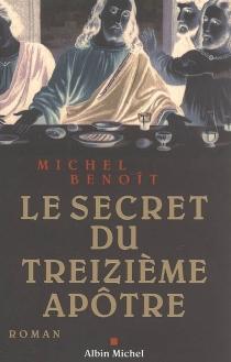 Le secret du treizième apôtre - MichelBenoît