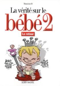 La vérité sur le bébé 2 : le retour - Monsieur B.