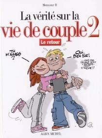 La vérité sur la vie de couple - Monsieur B.