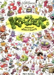 Les Krazbek's : affreux, bêtes et gluants - OlivierGrojnowski