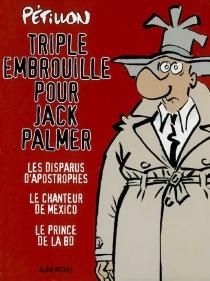 Triple embrouille pour Jack Palmer - RenéPétillon