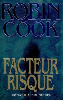 Facteur risque - RobinCook
