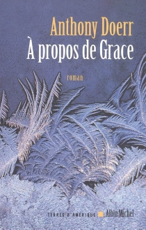A propos de Grace - Anthony Doerr
