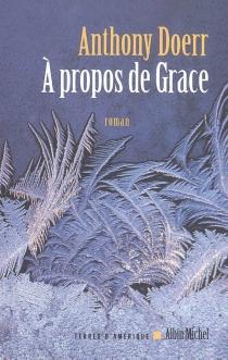 A propos de Grace - AnthonyDoerr