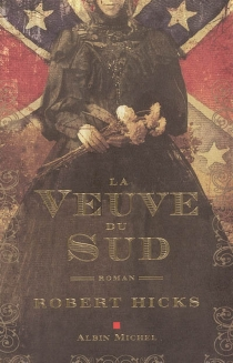 La veuve du Sud - Robert Hicks