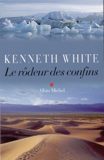 Le rôdeur des confins - Kenneth White
