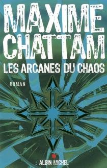Les arcanes du chaos - MaximeChattam