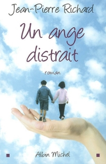 Un ange distrait - Jean-Pierre Richard