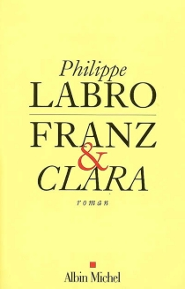 Franz et Clara - PhilippeLabro