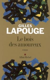 Le bois des amoureux - GillesLapouge