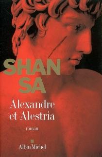 Alexandre et Alestria - Shan Sa
