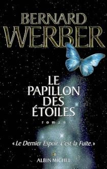Le papillon des étoiles - BernardWerber