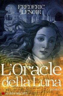 L'oracle della Luna : le tragique et lumineux destin de Giovanni Tratore - FrédéricLenoir
