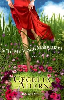 Si tu me voyais maintenant - CeceliaAhern