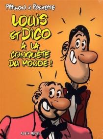 Louis et Dico à la conquête du monde ! - RenéPétillon