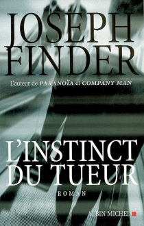 L'instinct du tueur - Joseph Finder