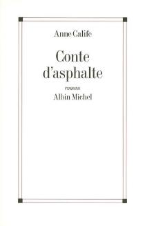 Conte d'asphalte - AnneCalife