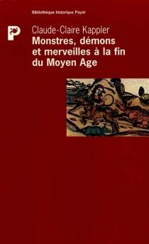 Monstres, démons et merveilles à la fin du Moyen Age - Claude-ClaireKappler