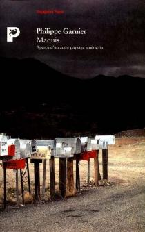 Maquis : aperçu d'un autre paysage américain - PhilippeGarnier