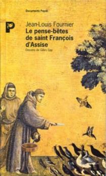 Le pense-bêtes de saint François d'Assise - Jean-LouisFournier