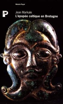 L'épopée celtique en Bretagne - JeanMarkale
