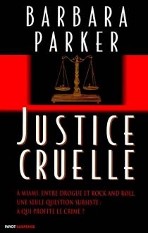 Justice cruelle - BarbaraParker