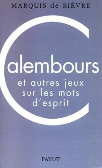 Calembours et autres jeux sur les mots d'esprit - François-Georges MaréchalBièvre