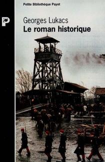 Le roman historique - GyörgyLukács