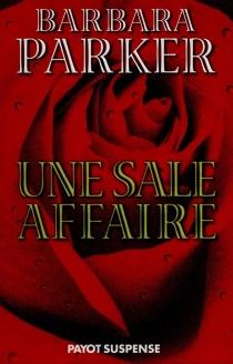 Une sale affaire - BarbaraParker