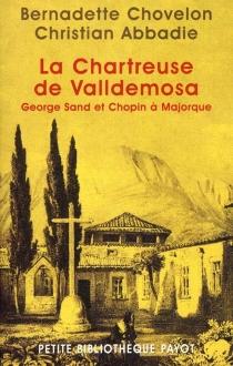 La chartreuse de Valldemosa : George Sand et Chopin à Majorque - ChristianAbbadie