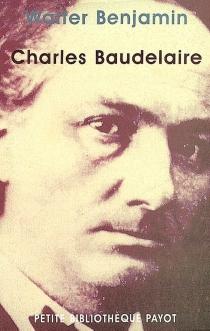 Charles Baudelaire : un poète lyrique à l'apogée du capitalisme - WalterBenjamin