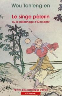 Le singe pèlerin ou Le pèlerinage d'Occident| Si-yeou-ki - Cheng'enWu