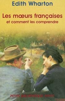 Les moeurs françaises et comment les comprendre - EdithWharton