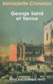 George Sand et Venise - BernadetteChovelon