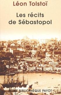Les récits de Sébastopol - Lev NikolaïevitchTolstoï