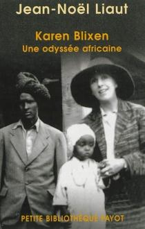 Karen Blixen : une odyssée africaine - Jean-NoëlLiaut