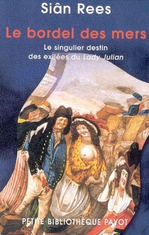 Le bordel des mers : le singulier destin des exilées du Lady Julian - SiânRees
