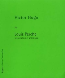 Victor Hugo - Louis Perche