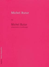 Michel Butor : présentation et anthologie - MichelButor