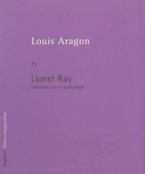 Louis Aragon - Lionel Ray