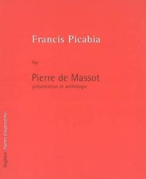 Francis Picabia - Pierre deMassot